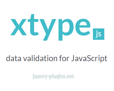 xtypejs_elegant,_highly_efficient_data_validation_for_javascript